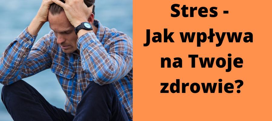 stres, wpływ stresu na zdrowie
